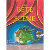 BEAUVERT T. UNE BETE DE SCENE