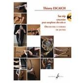 ESCAICH T. SAX TRIP SAXO ALTO SOLO ORCHESTRE CORDES