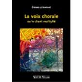 LESTRINGANT E. LA VOIX CHORALE