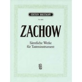 ZACHOW F.W.  COMPLETE WORKS FOR KEYBOARD INSTRUMENTS