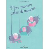 TAVEL G. MON PREMIER CAHIER DE MUSIQUE