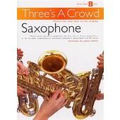 THREE'S A CROWD JUNIOR BOOK B EASY SAXOPHONES