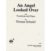 SCHUDEL T. AN ANGEL LOOKED OVER TROMBONE