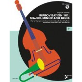 IMPROVISATION 101: MAJOR, MINOR AND BLUES AVEC CD DOUBLE BASS, E BASS , TROMBONE INSTRUMENTS