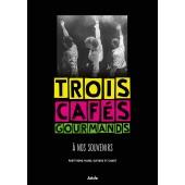 TROIS CAFES GOURMANDS A NOS SOUVENIRS PVG