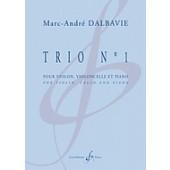 DALBAVIE M.A. TRIO N°1 VIOLON, VIOLONCELLE ET PIANO