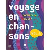 KELLER C. VOYAGE EN CHANSONS VOL 2