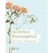 SCHUMANN C. DAS BERLINER BLUMENTAGEBUCH