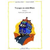 GRAU J.P./LABADY G. VOYAGES EN MINI-BLUES VOL 1 GUITARE