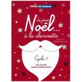 NAULAIS J. JE JOUE NOEL...  A LA CLARINETTE