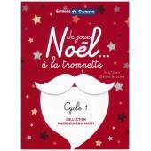 NAULAIS J. JE JOUE NOEL....  A LA TROMPETTE