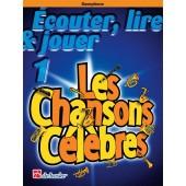 ECOUTER LIRE JOUER VOL 1: LES CHANSONS CELEBRES SAXOPHONE