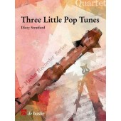 STRATFORD D. THREE LITTLE POP TUNES QUATUOR FLUTES A BEC