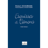 SCHUMANN R. ESQUISSES ET CANONS ORGUE