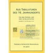 AUS TABULATUREN DES 16. JAHFRHUNDERTS 2 SOPRANO UND 2 ALTBLOCKFLOTEN