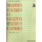 RAFFY L. ORGANISTES CELEBRES ET GRANDS MAITRES CLASSIQUES VOL 1 ORGUE