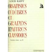 RAFFY L. ORGANISTES CELEBRES ET GRANDS MAITRES CLASSIQUES VOL 3 ORGUE