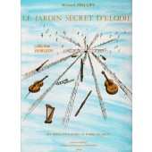 PHILLIPS R. LE JARDIN SECRET D'ELODIE HARPE