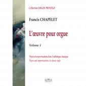 CHAPELET F. L'OEUVRE POUR ORGUE VOL 1