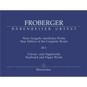 FROBERGER  J.J. NEW EDITION OF THE COMPLETE WORKS VOL III.1 PIANO /ORGUE