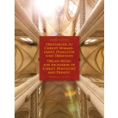 ORGAN MUSIC FOR ASCENCION OF CHRIST, PENTECOST AND TRINITY ORGUE