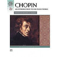 CHOPIN F. AN INTRODUCTION TO HIS PIANO WORKS