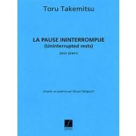 TAKEMITSU T. LA PAUSE ININTERROMPUE PIANO