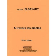 ELSAYARY A. A TRAVERS LES SIECLES PIANO