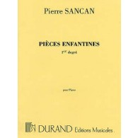 SANCAN P. PIECES ENFANTINES 1ER DEGRE PIANO