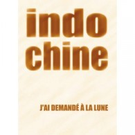 INDOCHINE J'AI DEMANDE A LA LUNE PVG
