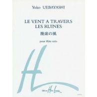 UEBAYASHI Y. LE VENT A TRAVERS LES RUINES FLUTE