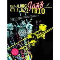 PLAY-ALONG JAZZ WITH A JAZZ TRIO TROMBONE