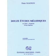 MAGNON D. 12 ETUDES MELODIQUES NIV. SUPERIEUR ELEVE