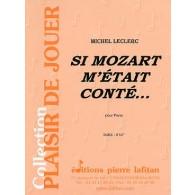 LECLERC M. SI MOZART M'ETAIT CONTE... PIANO