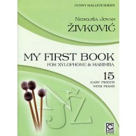 ZIVKOVIC N.J. MY FIRST BOOK XYLOPHONE ET MARIMBA