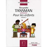 TANSMAN A. POUR LES ENFANTS VOL 2 PIANO