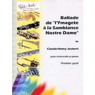 JOUBERT C.H. BALLADE DE L'YMAGETE A LA SAMBLANCE NOSTRE DAME VIOLONCELLE