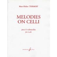 THIRAULT M.D. MELODIES ON CELLI VIOLONCELLES