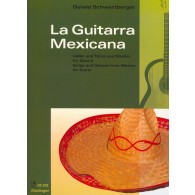 SCHWERTBERGER G. LA GUITARRA MEXICANA GUITARE
