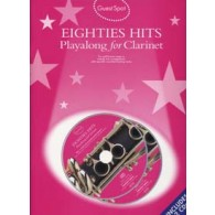 GUEST SPOT EIGHTIES HITS PLAY-ALONG FOR CLARINET
