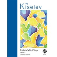 KISELEV O. GUITARIST'S FIRST STEP VOL 1