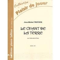 TROTOUX J.M. LE CHANT DE LA TERRE VIOLONCELLE