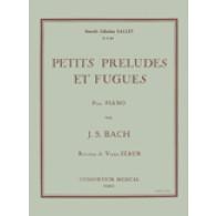 BACH J.S. PETITS PRELUDES ET FUGUES PIANO