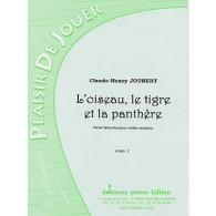 JOUBERT C.H. L'OISEAU, LE TIGRE, LA PANTHERE VIOLON