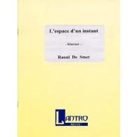 DE SMET R. L'ESPACE D'UN INSTANT CLARINETTE