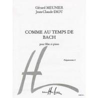 MEUNIER G./DIOT J.C. COMME AU TEMPS DE BACH FLUTE