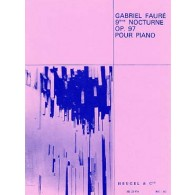 FAURE G. NOCTURNE N°9 OP 97 PIANO