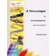 BROUQUIERES J. A TIRE-LARIGOT FLUTE