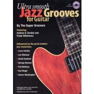 ULTRA SMOOTH JAZZ GROOVES FOR GUITARE