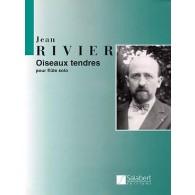 RIVIER J. OISEAUX TENDRES FLUTE SOLO